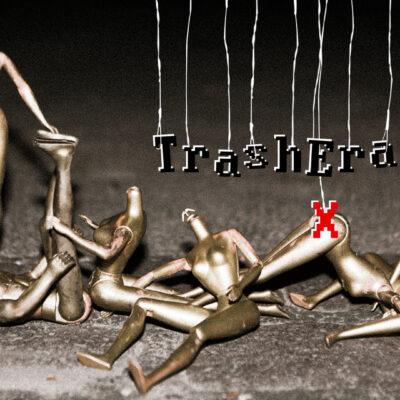 TE10: TrashEra X